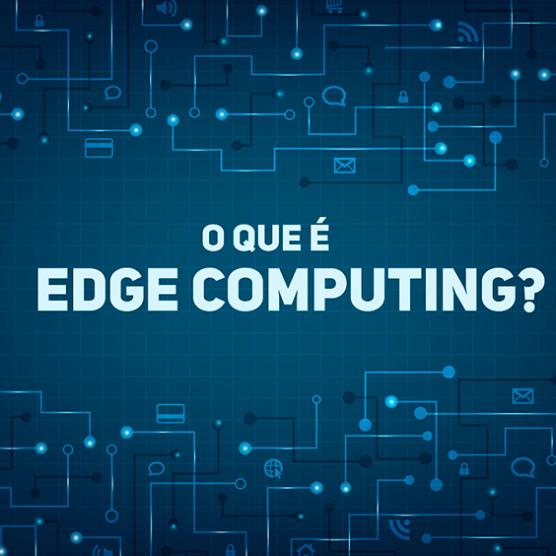 [:pb]Você sabe o que é edge computing?[:]